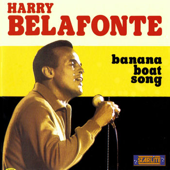 Day-O (Banana Boat Song) Harry Belafonte