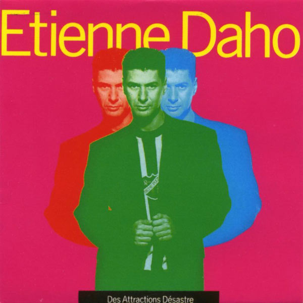 Des attractions desastres Etienne Daho