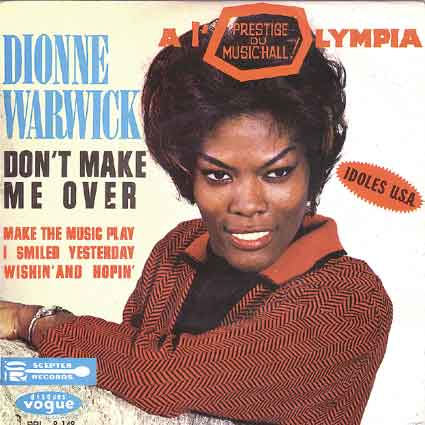 Don't Make Me Over Dionne Warwick