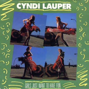 Girls Just Want to Have Fun Cyndi Lauper