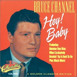 Hey Baby Bruce Channel