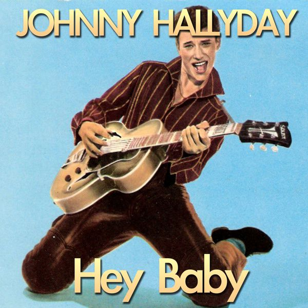 Hey Baby Johnny Hallyday