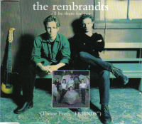 I'll Be There For You The Rembrandts