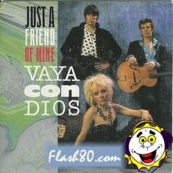 Just a Friend of Mine Vaya Con Dios