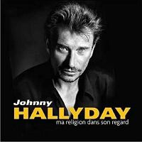 Ma religion dans son regard Johnny Hallyday