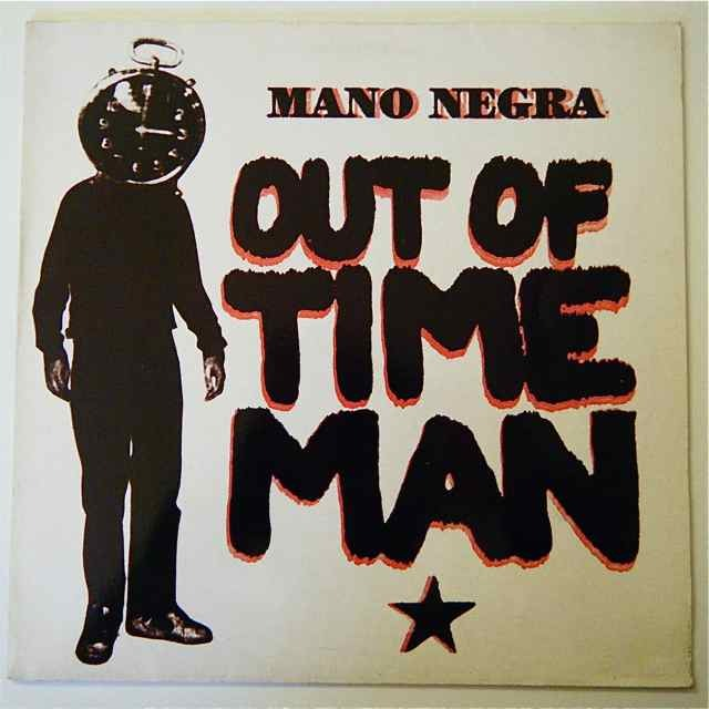 Out of Time Man Mano Negra