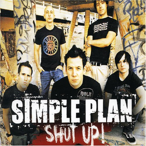 Shut up! Simple Plan
