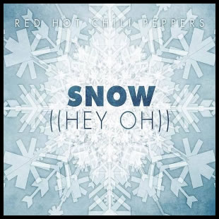 Snow (Hey Oh) Red Hot Chili Peppers