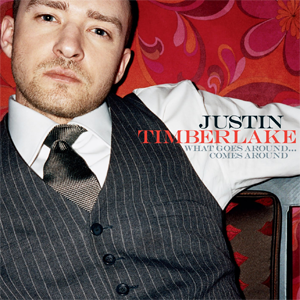 What Goes Around… Comes Around Justin Timberlake