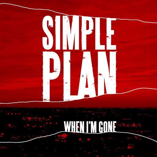 When I'm Gone Simple Plan